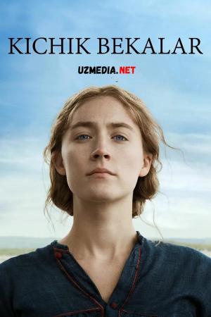Kichik bekalar / Kichkina ayollar Uzbek tilida O'zbekcha tarjima kino 2019 Full HD tas-ix skachat
