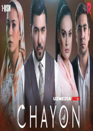 Chayon  (o'zbek serial) / Чаён (узбек сериал) Barcha qismlar Uzbek tilida O'zbekcha tarjima kino 2021 Full HD tas-ix skachat