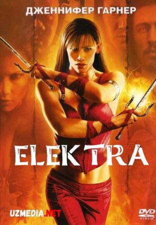 Elektra / Elektro Premyera Uzbek tilida O'zbekcha tarjima kino 2005 Full HD tas-ix skachat