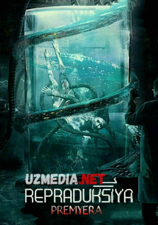 Repraduksiya / Reproduksiya Uzbek tilida O'zbekcha tarjima kino 2017 Full HD tas-ix skachat