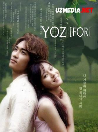 Yoz ifori Koreya seriali 1-2-3-4-5-6-7-8-9-10-11-12-13-14-15-16-17-18-19-20 Barcha qismlar Uzbek tilida O'zbekcha tarjima kino 2003 Full HD tas-ix ska