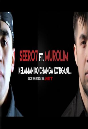 Seero7 & Murolim - Kelaman ko'changga ko'rgani (Klip 2021) Full HD