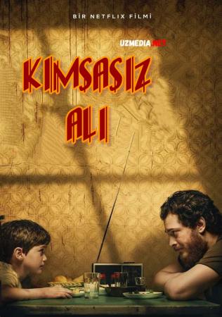Kimsasiz Ali Premyera Turkiya kinosi 2021 Uzbek tilida O'zbekcha tarjima kino Full HD tas-ix skachat