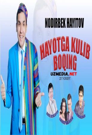 Nodirbek Hayitov - Hayotga kulib boqing nomli konsert dasturi 2017 Full HD tas-ix skachat
