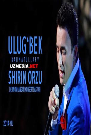 Ulug'bek Rahmatullayev - Shirin orzu nomli konsert dasturi 2014 Full HD tas-ix skachat