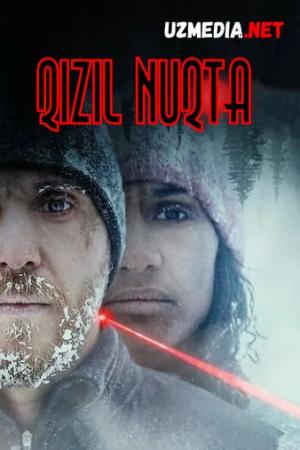 Qizil nuqta Premyera 2021 Uzbek tilida O'zbekcha tarjima kino Full HD tas-ix skachat