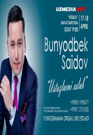 Bunyodbek Saidov - Ustozlarni eslab nomli konsert dasturi 2018 Full HD tas-ix skachat