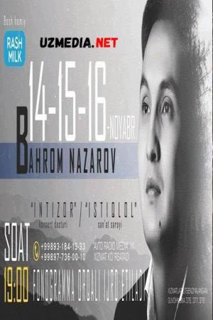 Bahrom Nazarov - Intizor nomli konsert dasturi 2017 Full HD tas-ix skachat