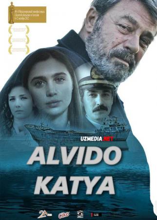 Alvido, Katya! Xayr, Katya! Premyera Turk kino Uzbek tilida O'zbekcha tarjima kino 2012 Full HD tas-ix skachat