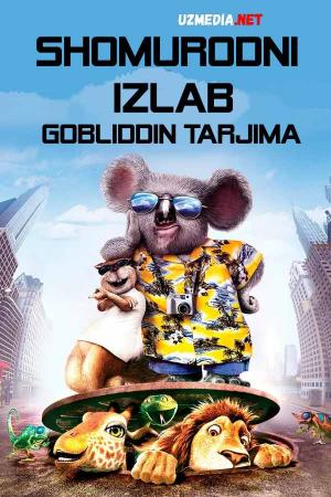 Shomurodni izlab / Katta sayohat Multfilm (Gobliddin tarjima) Uzbek tilida O'zbekcha tarjima kino 2006 HD tas-ix skachat
