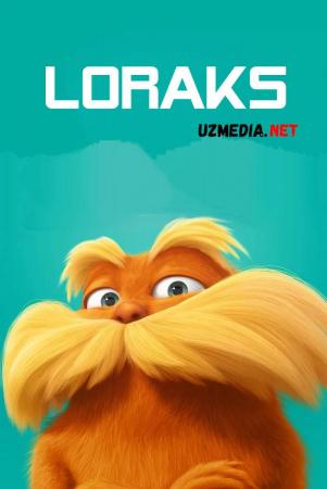 Loraks / Loreks  Multfilm Uzbek tilida tarjima 2012 Full HD O'zbek tilida tas-ix skachat