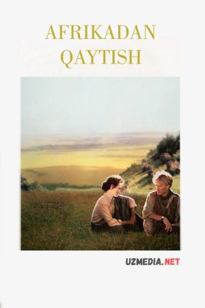 Afrikadan qaytish 1985 Uzbek tilida O'zbekcha tarjima kino Full HD tas-ix skachat