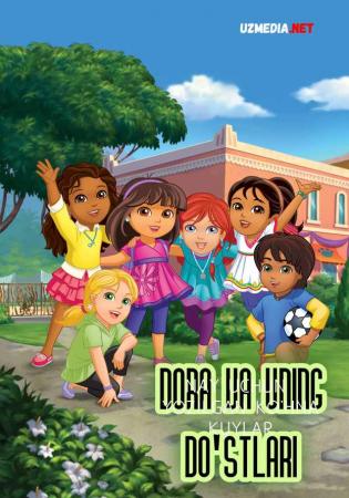 Dora va uning do'stlari Multfilm Uzbek tilida tarjima 2014 Full HD O'zbek tilida tas-ix skachat