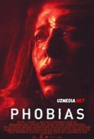 Fobiya [Ujas, Qo'rqinchli, Daxshat] Uzbek tilida O'zbekcha tarjima kino 2021 HD tas-ix skachat