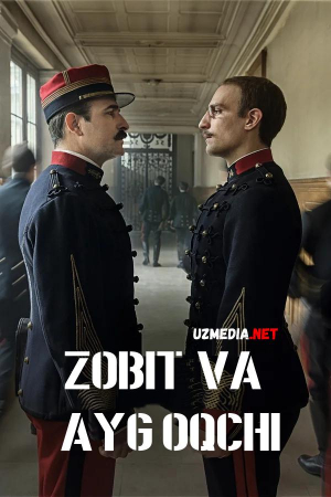 Zobit va Ayg'oqchi / Ofitser va Josus Premyera Uzbek tilida O'zbekcha tarjima kino 2019 Full HD tas-ix skachat