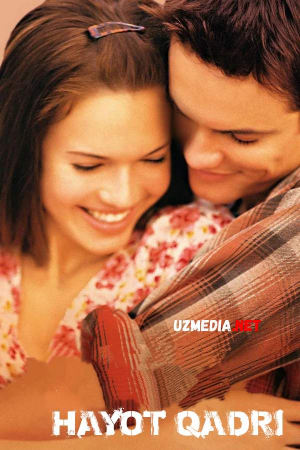 Hayot qadri / Xayot qadri / Sevishga shoshiling Uzbek tilida O'zbekcha tarjima kino 2002 Full HD tas-ix skachat