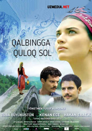 Qalbingga quloq sol / Yuragingdan so'ra Turk kino Uzbek tilida O'zbekcha tarjima kino 2010 HD tas-ix skachat