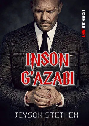 Inson g'azabi / Inson nafrati Uzbek tilida O'zbekcha tarjima kino 2021 Full HD tas-ix skachat