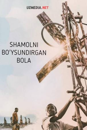 Shamolni bo'ysundirgan bola Premyera Uzbek tilida O'zbekcha tarjima kino 2019 Full HD tas-ix skachat
