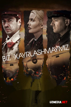 Biz xayrlashmaymiz / Hayrlashmaymiz Rossiya filmi Premyera Uzbek tilida O'zbekcha tarjima kino 2018 Full HD tas-ix skachat