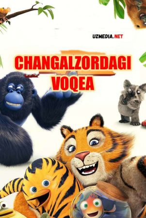 Changalzordagi voqea Multfilm Uzbek tilida tarjima 2017 Full HD O'zbek tilida tas-ix skachat