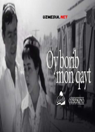 Oy borib omon qayt (o'zbek film) | Ой бориб ой кайт (узбекфильм) 1969 Full HD tas-ix skachat