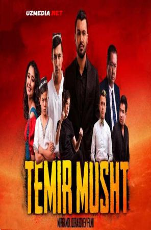 Temir musht (o'zbek film) | Темир мушт (узбекфильм) 2018 Full HD tas-ix skachat