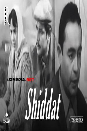 Shiddat (o'zbek film) | Шиддат (узбекфильм) 1971 Full HD tas-ix skachat
