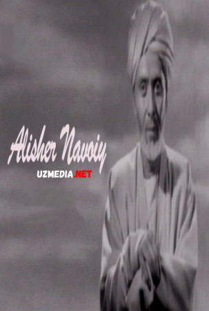 Alisher Navoiy (o'zbek film) | Алишер Навоий (узбекфильм) 1947 Full HD tas-ix skachat