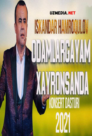 Iskandar Hamroqulov - Odamlargayam xayronsanda nomli konsert dasturi 2021 Full HD tas-ix skachat