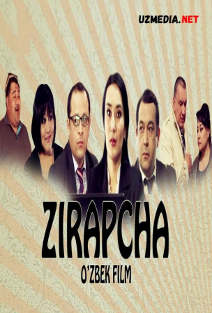 Zirapcha (o'zbek film) | Зирапча (узбекфильм) 2008 Full HD tas-ix skachat