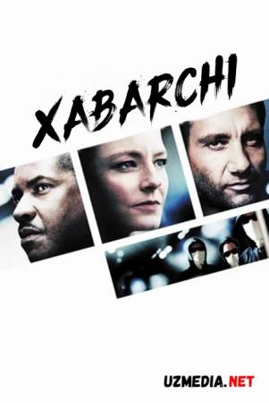 Xabarchi 1 / Habarchi 1 / Axborot beruvchi 1 Premyera 2006 Uzbek tilida O'zbekcha tarjima kino HD tas-ix skachat