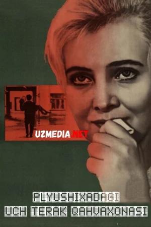 Plyushixadagi uch terak qahvaxonasi 1968 Uzbek tilida O'zbekcha tarjima kino Full HD tas-ix skachat