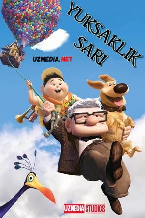 Yuksaklik sari Multfilm Uzbek tilida tarjima 2009 Full HD O'zbek tilida tas-ix skachat