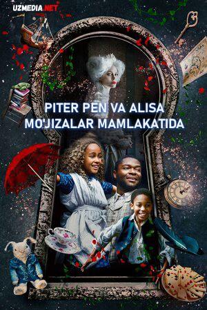 Piter Pen va Alisa mo'jizalar mamlakatida Uzbek tilida O'zbekcha tarjima kino 2020 Full HD tas-ix skachat