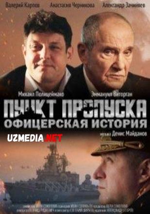Tekshirish punkti: Ofitserning hikoyasi / O'tish nuqtasi: ofitser tarixi Uzbek tilida O'zbekcha tarjima kino 2021 Full HD tas-ix skachat