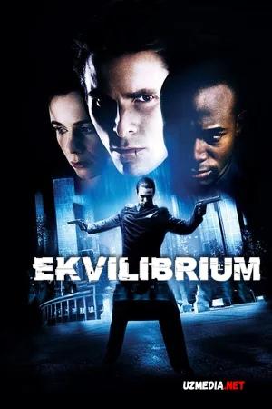 Ekvilibrium / Эквилибриум Uzbek tilida O'zbekcha tarjima kino 2002 Full HD tas-ix skachat