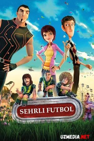 Sehrli futbol / Super jamoa Multfilm Uzbek tilida tarjima 2013 Full HD O'zbek tilida tas-ix skachat