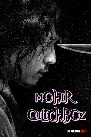 Mohir qilichboz / Moxir qilichboz / Qilich ustasi Koreya filmi Uzbek tilida O'zbekcha tarjima kino 2020 Full HD tas-ix skachat