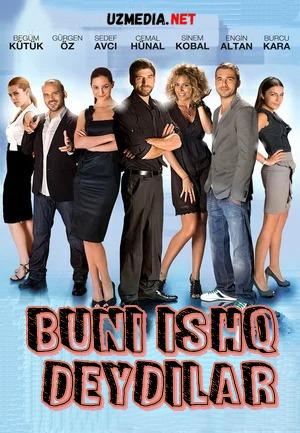 Buni ishq derlar / Buni ishq deydilar/ Romantik komediya Turk kino Uzbek tilida O'zbekcha tarjima kino 2010 HD tas-ix skachat