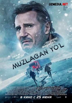 Muzlagan yo'l Premyera 2021 Uzbek tilida O'zbekcha tarjima kino Full HD tas-ix skachat