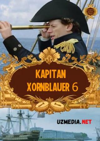 Kapitan Xornblauer 6 / Leytenant Hornblauer 6 Uzbek tilida O'zbekcha tarjima kino 2003 Full HD tas-ix skachat