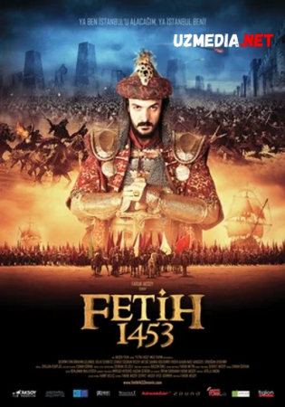 Fotih 1453 / Fetix 1453 Turk kino Uzbek tilida O'zbekcha tarjima kino 2012 Full HD tas-ix skachat