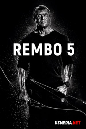 Rambo 5 / Rembo 5 Premyera Uzbek tilida O'zbekcha tarjima kino 2019 HD tas-ix skachat