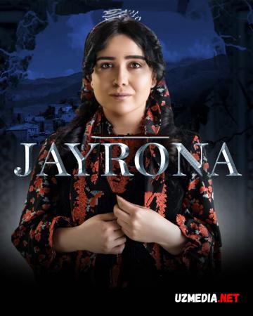 Jayrona (o'zbek serial) Barcha qismlar | Жайрона (узбек сериал) Барча кисмлар Full HD tas-ix skachat