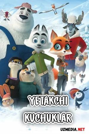 Yetakchi kuchuklar / Arktika qo'riqchilari / Arktika adolati Multfilm Uzbek tilida tarjima 2019 Full HD O'zbek tilida tas-ix skachat