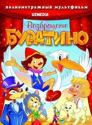Buratinoning qaytishi / Buratinoning sarguzashtlari Multfilm Uzbek tilida tarjima 2006 Full HD O'zbek tilida tas-ix skachat