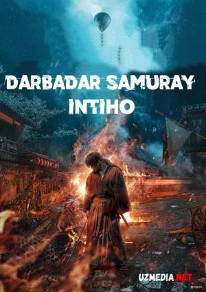 Darbadar samuray: Intiho / Final / Qasos Uzbek tilida O'zbekcha tarjima kino 2021 Full HD tas-ix skachat