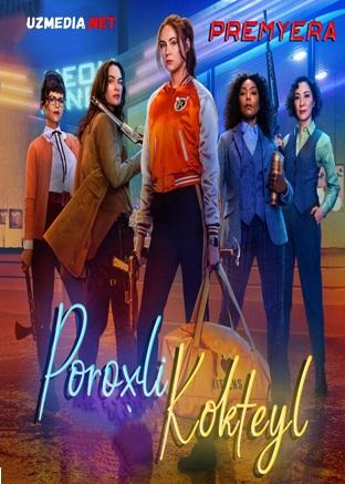 Poroxli kokteyl 2021 Uzbek tilida O'zbekcha tarjima kino Full HD tas-ix skachat