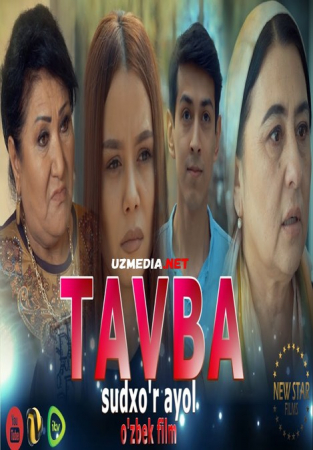 Tavba (sudxo'r ayol) (o'zbek film) | Тавба (судхўр аёл) (ўзбек фильм) 2021 Full HD tas-ix skachat
